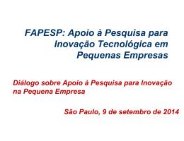 FAPESP: Apoio à Pesquisa para Inovação Tecnológica