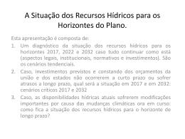 A Situação dos Recursos Hídricos para os Horizontes do Plano.