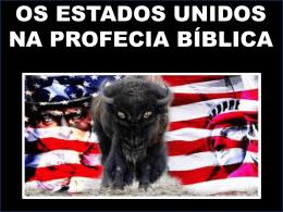 "Os E.U.A. Na Profecia Biblica ""Foi-lhe"