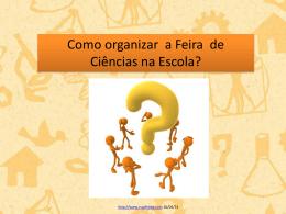 Como organizar a Feira de Ciências na Escola?