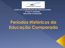 Grupo Dalila Sá – Períodos Históricos da Educação Comparada