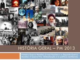 História Geral * PM 2013