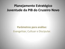 Planejamento Estratégico da Juventude da PIB do Cruzeiro Novo
