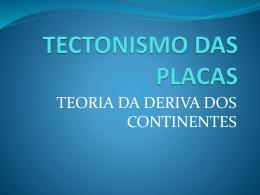 TECTONISMO DAS PLACAS