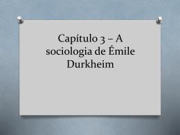 Capítulo 3 - A sociologia de Émile Durkheim