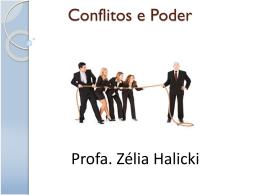 Interesses, Conflitos e Poder As Organizações vistas como