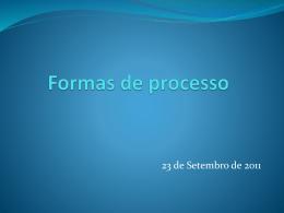 Formas de processo - Faculdade de Direito da UNL