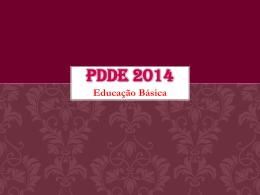 ANEXO 2 - Apresentação PDDE 2014 - Diretoria de Ensino
