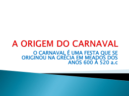 A ORIGEM DO CARNAVAL - Colégio Salesiano Recife