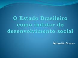 O Estado Brasileiro como indutor do desenvolvimento social