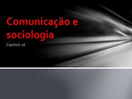 Capítulo 26 - COMUNICAÇÃO E SOCIOLOGIA