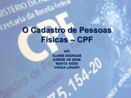 O Cadastro de Pessoas Físicas - CPF