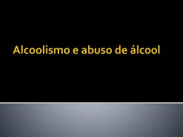 Alcoolismo e abuso de álcool