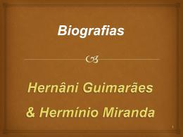 Biografia - Hernani Guimarães e Herminio de Miranda(MarisaL