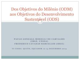 Dos Objetivos do Milênio (ODM)aos Objetivos do Desenvolvimento