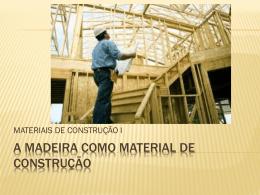 A madeira como material de construção