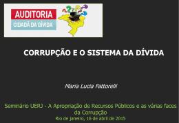 Maria Lucia Fattorelli – Seminário UERJ – A Apropriação de Recursos