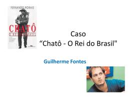 """Caso *Chatô - O Rei do Brasil"""""""
