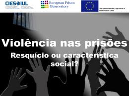 Violência nas prisões: resquício ou característica social - iscte-iul