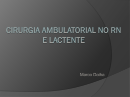 Cirurgia ambulatorial no RN e Lactente