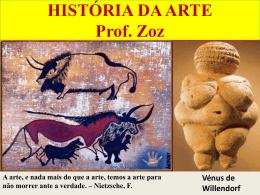 HISTÓRIA DA ARTE Prof. Zoz