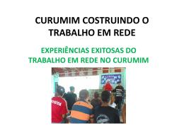 CURUMIM COSTRUINDO O TRABALHO EM REDE