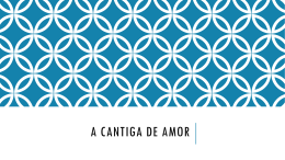 A CANTIGA DE AMor