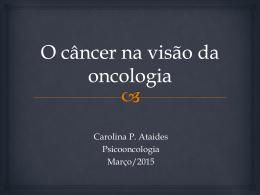 O câncer na visão da oncologia