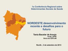 Tânia Bacelar.Conferencia Regional Determinantes da SAUDE