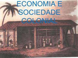 Economia e sociedade Colonial