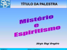 Mistério e Espiritismo - Sérgio Biagi Gregorio