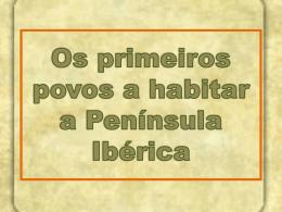 Os primeiros povos a habitar a Península Ibérica
