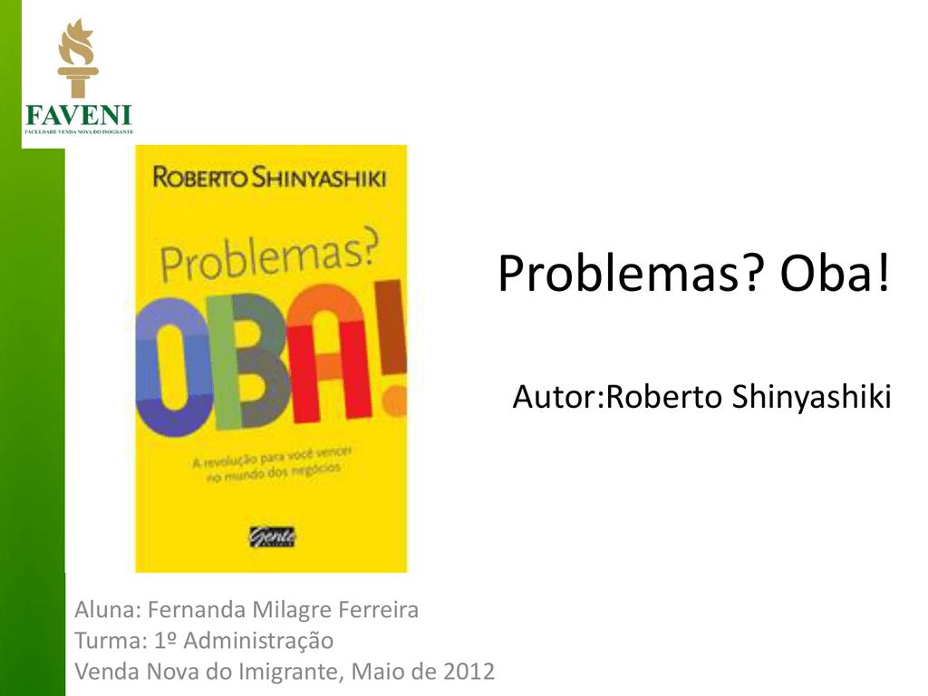 PROBLEMAS SHINYASHIKI BAIXAR OBA ROBERTO