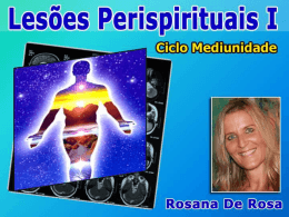 Lesões Perispirituais I (RosanaC)