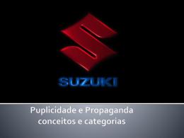 Puplicidade e Propaganda conceitos e categorias História da Suzuki