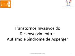 Transtornos Invasivos do Desenvolvimento * Autismo e Síndrome