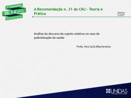 A Recomendação n. 31 do CNJ – Teoria e Prática
