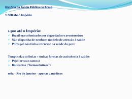 História da Saúde Pública no Brasil 1.500 até o Primeiro reinado