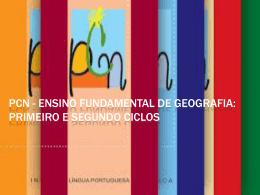PCN - Ensino Fundamental de Geografia: Primeiro e