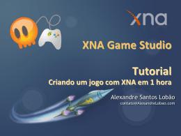XNA Game Studio Tutorial Criando um jogo com XNA em 1 hora