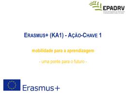 Erasmus+ (KA1) - Ação-chave 1 - Apresentação