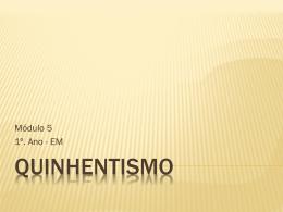 QUINHENTISMO – BRASIL 1º) LITERATURA DE INFORMAÇÃO