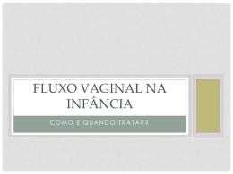 fluxo vaginal na infancia - GO