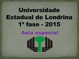 Universidade Estadual de Londrina * 1ª fase - 2014