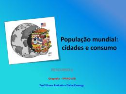 9_A_e_B_Percurso_6_Populacao_mundial_cidades_e_consumo