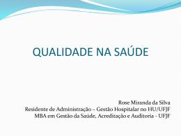 Aula16: Qualidade na saúde por Rose Miranda