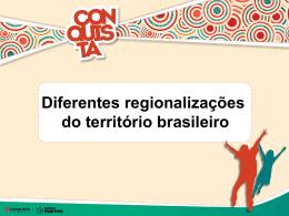 Diferentes Regionalizações do Território Brasileiro