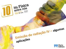 Emissão de radiação IV - algumas aplicações