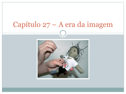 Capítulo 27 – A era da imagem