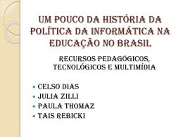 Um pouco da História da Política da Informática na Educação no